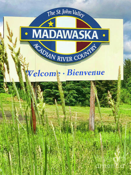 Mixed Media - Welcome To Madawaska Maine By Diana Raquel Sainz by Diana Raquel Sainz
