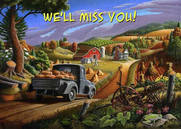Wall Art - Painting - We'll Miss You Greeting Card - Old Truck With Pumpkins Fall Farm Landscape by Walt Curlee