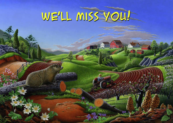 Wall Art - Painting - We'll Miss You Greeting Card - Spring Groundhog Farm Landscape by Walt Curlee