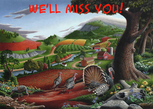 Wall Art - Painting - We'll Miss You Greeting Card - Wild Turkey Country Landscape by Walt Curlee