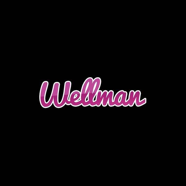 Wall Art - Digital Art - Wellman #wellman by TintoDesigns