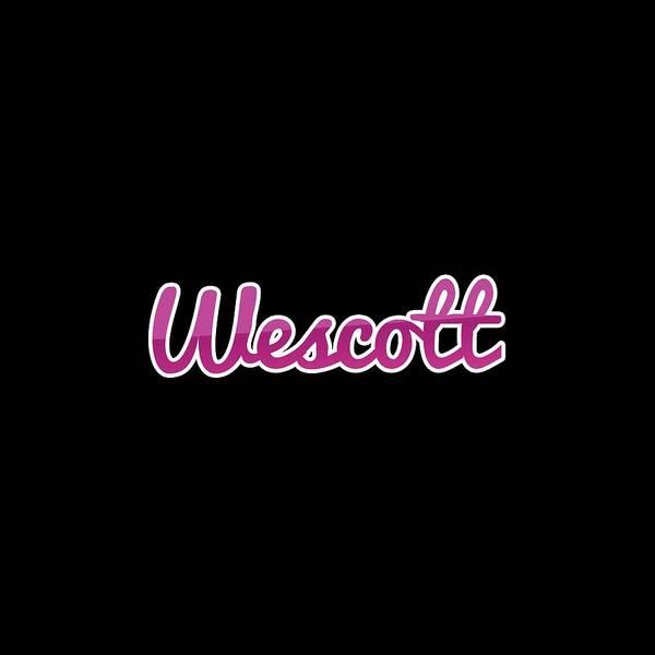 Wall Art - Digital Art - Wescott #wescott by TintoDesigns