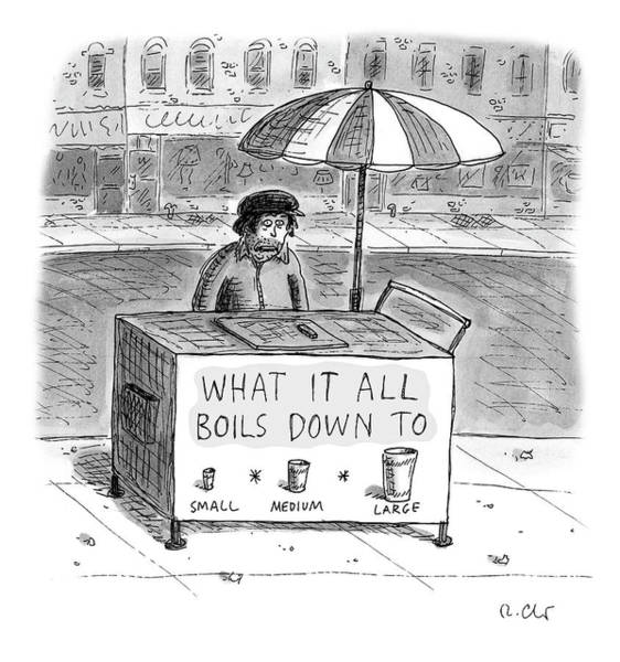 Drawing - What It All Boils Down To by Roz Chast