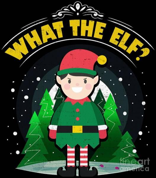 Ugly Digital Art - What The Elf Funny Christmas Shirt by Festivalshirt