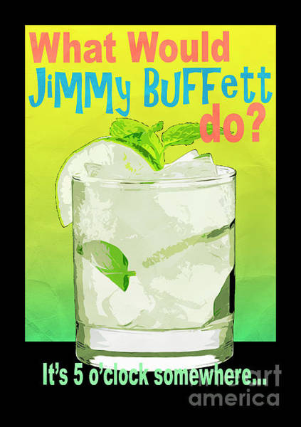 What Digital Art - What Would Jimmy Buffett Do Black Border by Edward Fielding
