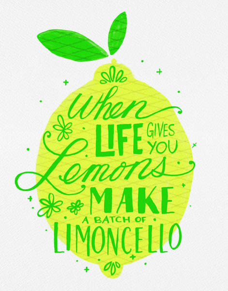 Painting - When Life Gives You Lemons Make A Batch Of Limoncello by Jen Montgomery