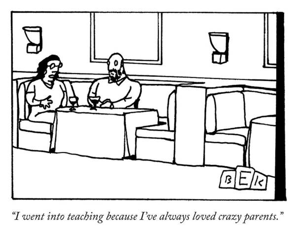 Teachers Drawing - Why I Teach by Bruce Eric Kaplan