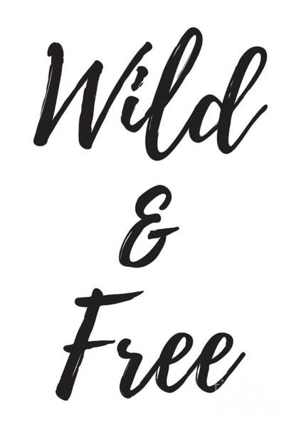 Digital Art - Wild And Free Shirt, Funny Quote Shirts, Gift Shirts, Best Friend Shirts, by David Millenheft