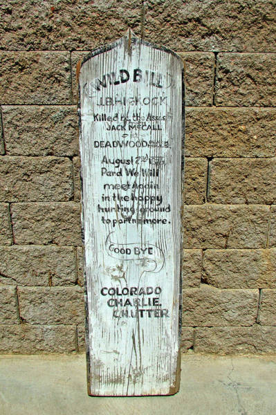 Wild Bill Hickock Photograph - Wild Bill Hickock's Tombstone In Mount Moriah Cemetery In Deadwood, South Dakota  by Ruth Hager