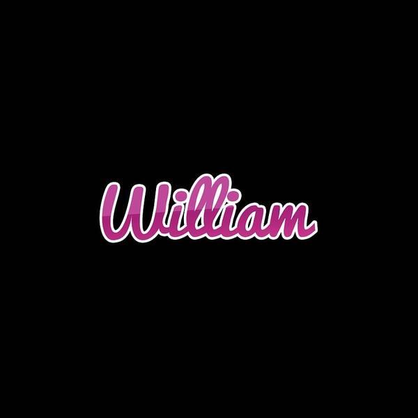 Wall Art - Digital Art - William #william by TintoDesigns