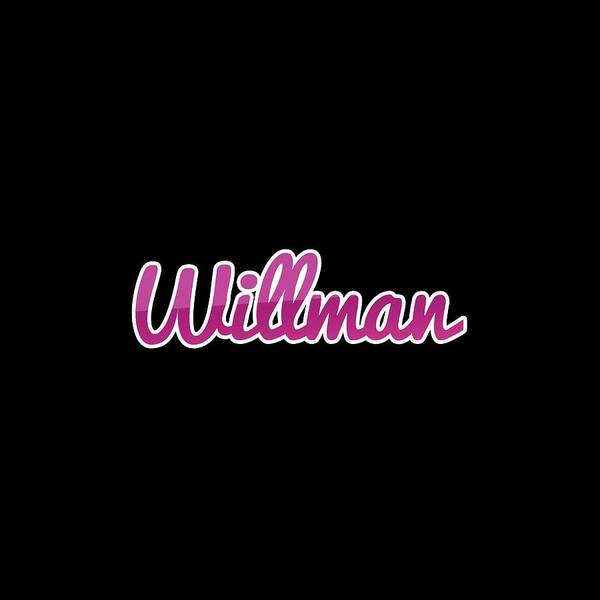 Wall Art - Digital Art - Willman #willman by TintoDesigns