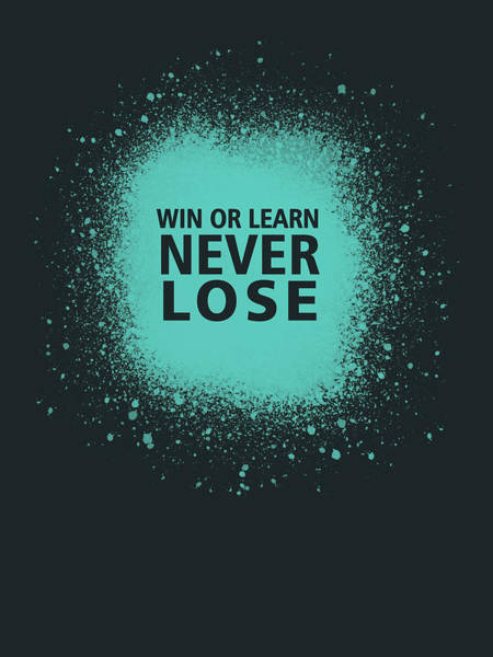 Wall Art - Mixed Media - Win Or Learn, Never Lose - Minimal Typographic Quote by Studio Grafiikka