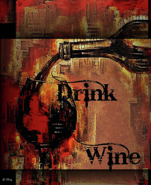 Champagne Mixed Media - Wine Is Bottled Poetry by G Berry