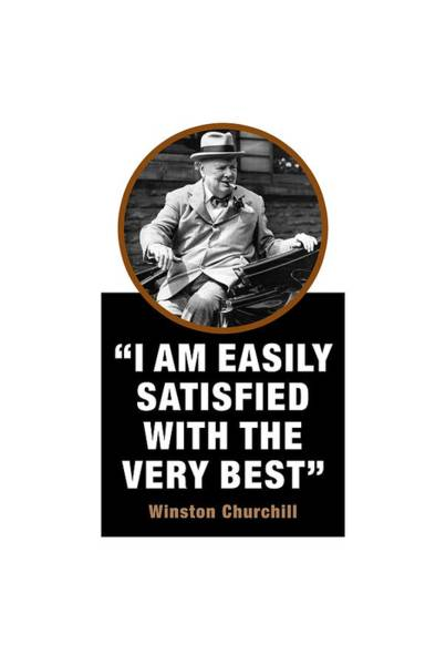 Blenheim Digital Art - Winston Churchill   , I Am Easily Satisfied With The Very Best by David Richardson
