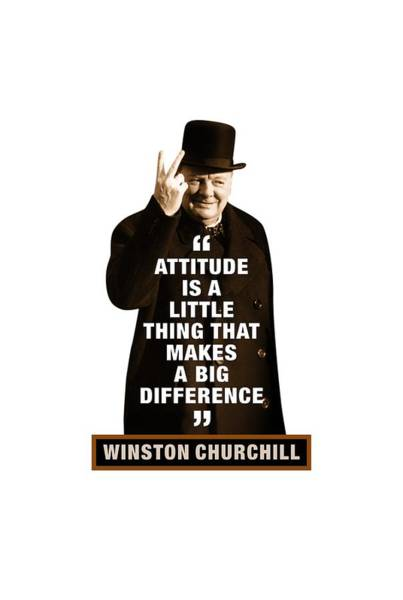 Blenheim Digital Art - Winston Churchill  Attitude Is A Little Thing That Makes A Big Difference by David Richardson