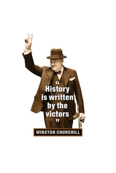 Blenheim Digital Art - Winston Churchill Quotes   History Is Written By The Victors by David Richardson