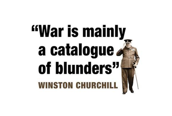 Blenheim Digital Art - Winston Churchill Quotes  War Is Mainly A Catalogue Of Blunders by David Richardson
