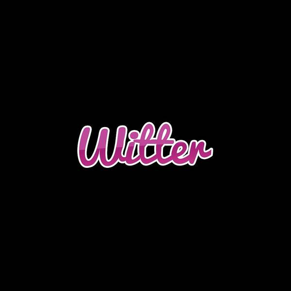 Digital Art - Witter #witter by Tinto Designs