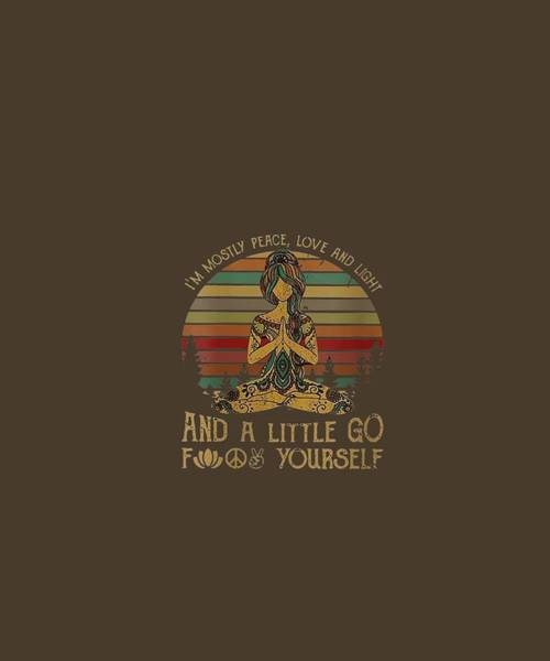 Wall Art - Digital Art - Womens I'm Mostly Peace Love And Light And Little Go Fuck Yourself V-neck T-shirt by Unique Tees