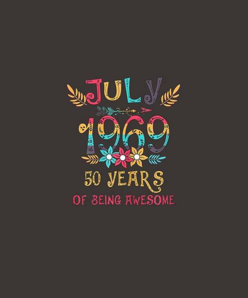 Wall Art - Digital Art - Womens Made In July 1969 Floral T-shirt 50 Years Of Being Awesome by Unique Tees