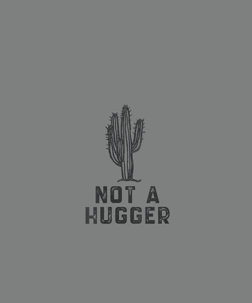 Wall Art - Digital Art - Womens Not A Hugger Cactus  V-neck T-shirt by Unique Tees