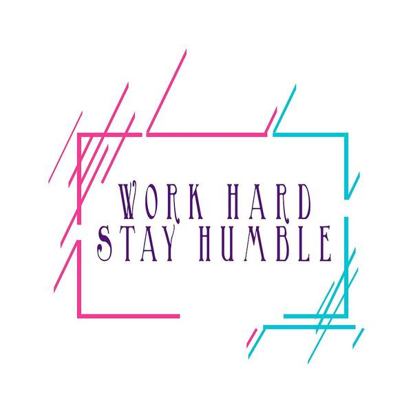 Painting - Work Hard Stay Humble by Adam Asar