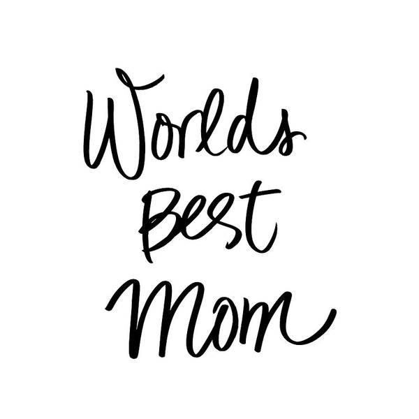 Mom Digital Art - Worlds Best Mom by Sd Graphics Studio