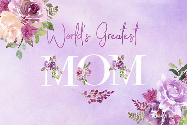 Digital Art - World's Greatest Mom 2 by Anita Pollak