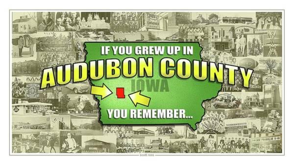 Digital Art - If You Grew Up In Audubon County... by Scott Ross