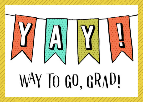 Painting - Yay Way To Go Grad Card by Jen Montgomery
