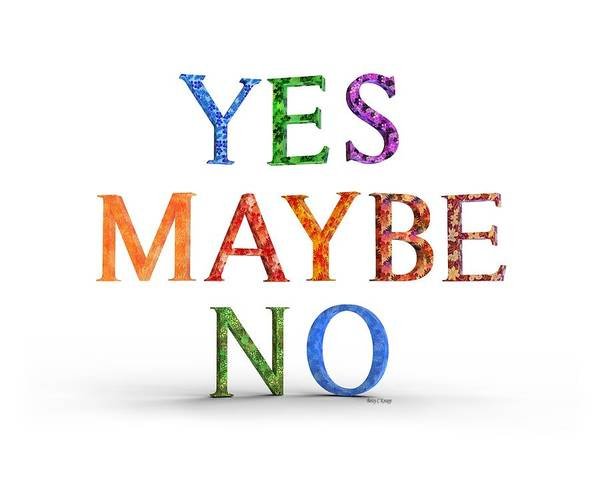 Wall Art - Digital Art - Yes Maybe No by Betsy Knapp