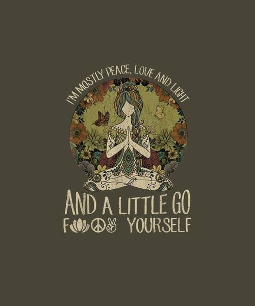 Wall Art - Digital Art - Yoga Tattoo Women T-shirt I'm Mostly Peace Love And Light by Unique Tees