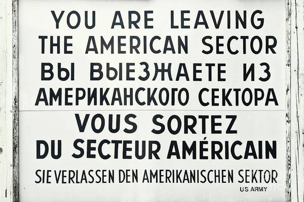 Wall Art - Photograph - You Are Leaving The American Sector by Delphimages Photo Creations