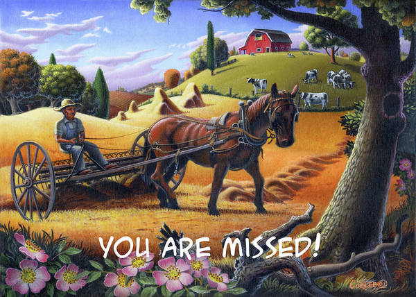 Wall Art - Painting - You Are Missed Greeting Card - Farmer Raking Hay With Hay Raker Farm Landscape by Walt Curlee