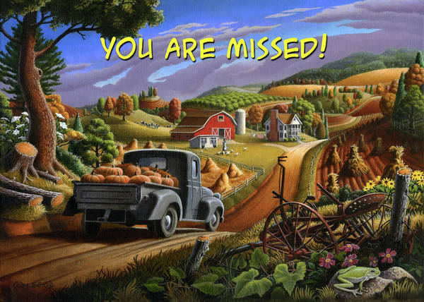 Wall Art - Painting - You Are Missed Greeting Card - Old Truck With Pumpkins Fall Farm Landscape by Walt Curlee