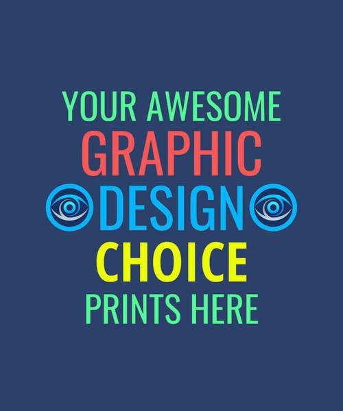 Digital Art - Your Choice by Shopzify