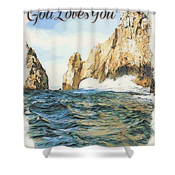 God Loves You Shower Curtain