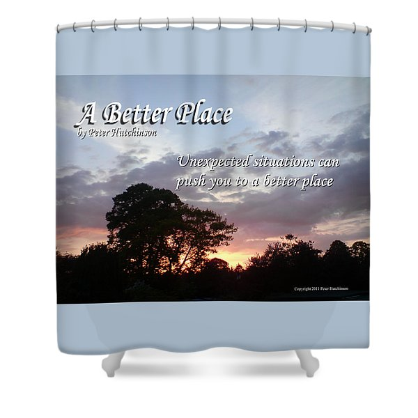 A Better Place Shower Curtain