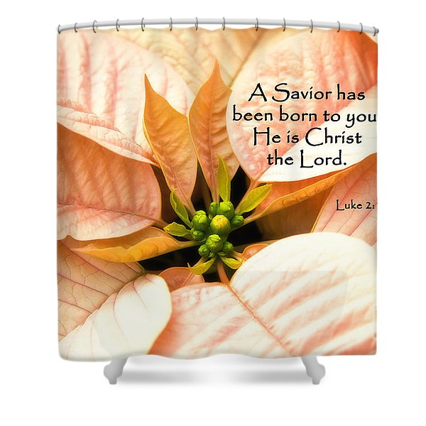 A Savior Has Been Born To You He Is Christ The Lord Shower Curtain