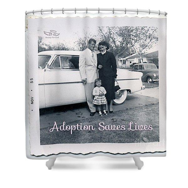 Adoption Saves Lives Shower Curtain