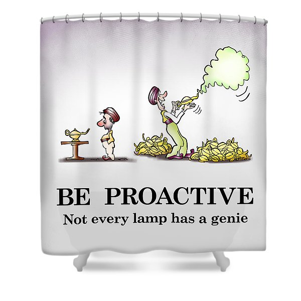 Be Proactive Shower Curtain
