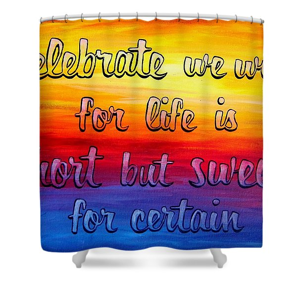 Celebrate We Will- Dmb Art Shower Curtain