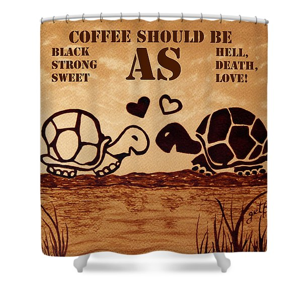 Coffee Lovers Reminder Shower Curtain