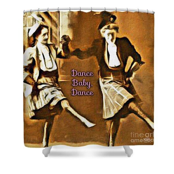 Dance Baby Dance Shower Curtain