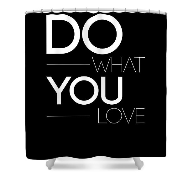 Do What You Love Poster 1 Shower Curtain