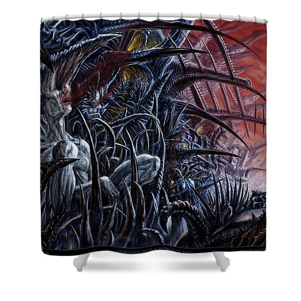 Embedded Into A World Of Pain Shower Curtain