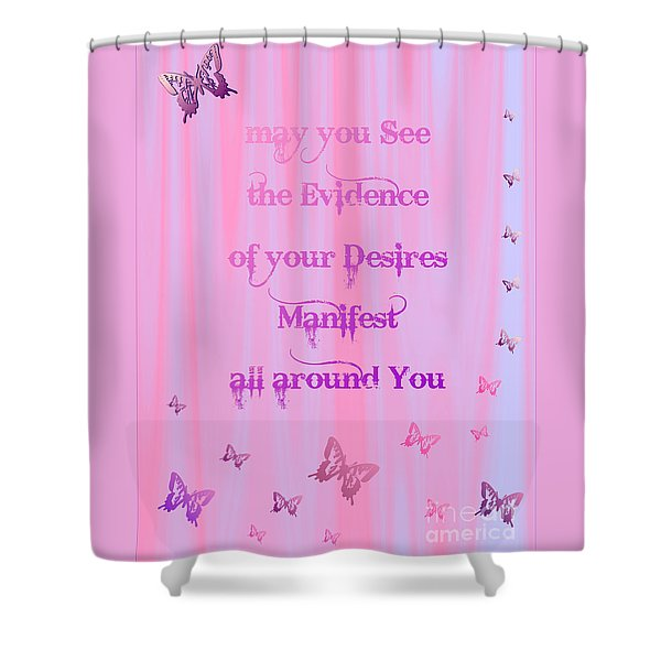 Evidence Of Desire Manifest Shower Curtain