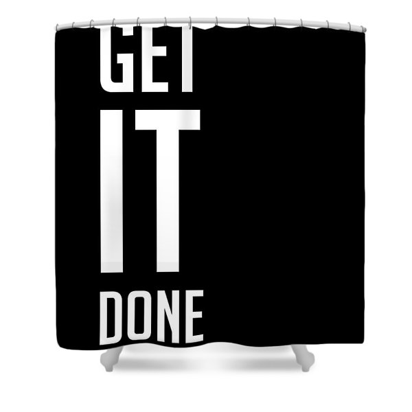 Get It Done Poster Black Shower Curtain