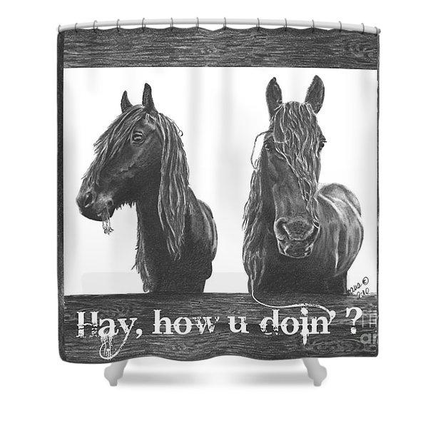 Hay How U Doin Card Shower Curtain