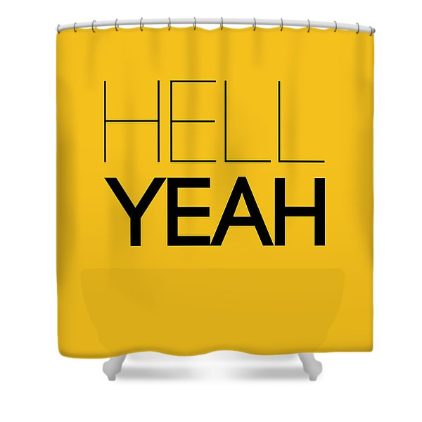 Hell Yeah Poster 2 Shower Curtain